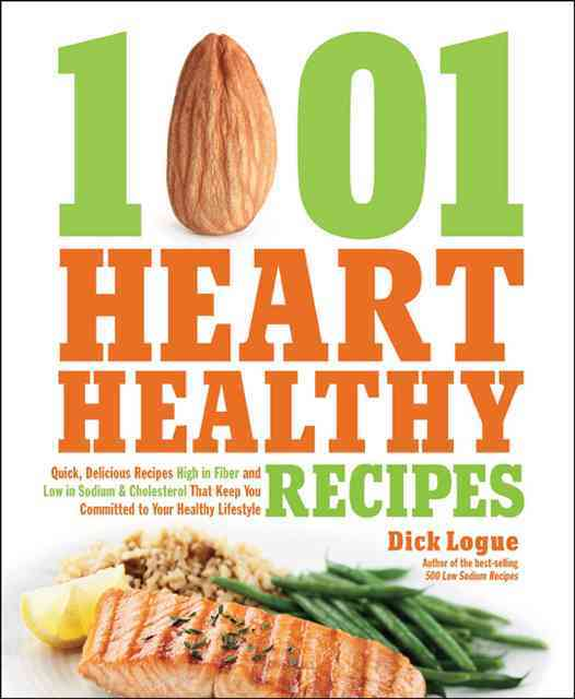 1,001 Heart Healthy Recipes By Logue, Dick