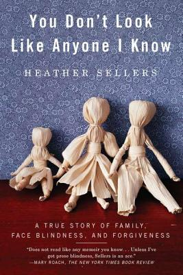 You Don't Look Like Anyone I Know By Sellers, Heather